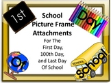 School Picture Frame Attachments First Day, 100th Day, & L