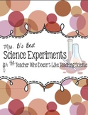 Science Experiments for the Teacher Who Doesn't Like Teach