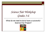 Science Fair Workshop Grades 3-6