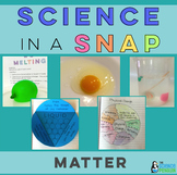 Science in a Snap: Matter