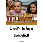"Science Classroom Posters ""I want to be a Scientist"""