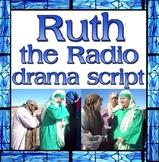 Script: Ruth - The Radio Melodrama