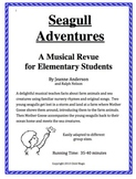 Seagull Adventures: A Musical Revue for Elementary Students