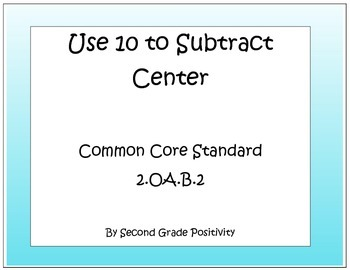 Second Grade Common Core (2.OA.B.2) Center: Use 10 to Subtract