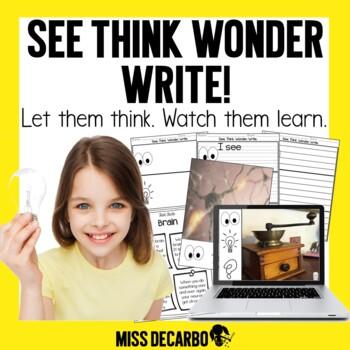 See Think Wonder WRITE!