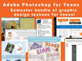 Semester bundle of Photoshop lesson plans for teens.  Scho