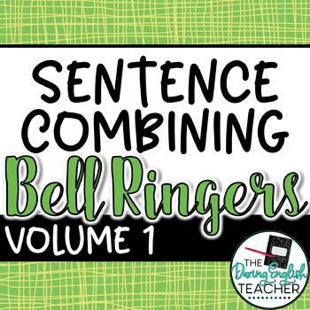 Sentence Combining Bell Ringers for Secondary English {Volume 1}