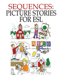 Sequences: Picture Stories for ESL