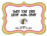 Share Your Eggs! Easter Math Center