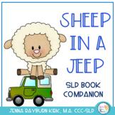 Sheep in a Jeep: Speech & Language Book Companion for Preschool/K