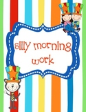 Silly Morning Work  (Common Core Alligned)