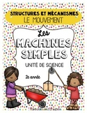 Simple Machines Movement Science Unit (French)(Les machine