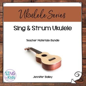Sing & Strum: Ukulele for the Elementary Music Classroom GROWING BUNDLE