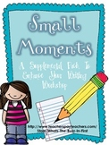 Small Moment Narrative Writing Supports