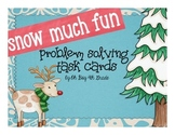 Snow Much Fun Winter Task Cards Multistep Problem Solving