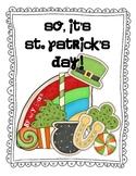 So... It's St. Patrick's Day