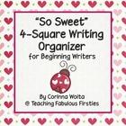 """So Sweet!"" 4-Square Writing Organizer for Beginning Write"