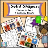 Solid Shapes:  Photos to Sort and Activity Sheets (3D Shapes)