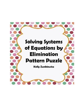 Solving Systems of Equations by Elimination - Pattern Puzzle