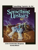 Something Upstairs by Avi CCSS Constructive Response Activ