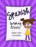 Spanish Speaking Activity Estar with Location