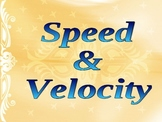 Speed and Velocity (It's all about Motion)