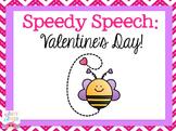 Speedy Speech: Valentine's Day!
