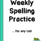 Weekly Spelling Practice for Any List!