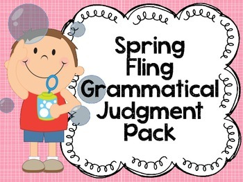 Spring Fling Grammatical Judgment Pack