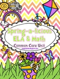 Spring-a-licious ELA & Math Unit (Common Core Aligned)