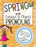 Spring in to Subject and Object Pronouns- a Classroom or H