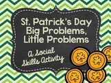 St. Patrick's Day Big Problems, Little Problems: A Social