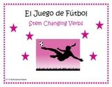 Stem Changing Verbs Spanish Soccer Game