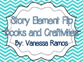 Story Elements Flip Books & Craftivities