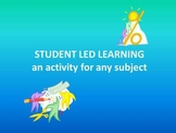 Student Lead Learning Activity for Any Subject or Text