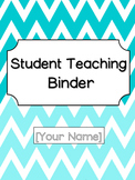 Student Teaching Binder Chevron EDITABLE