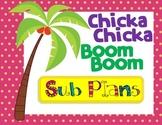 Sub Plans - Chicka Chicka Boom Boom