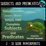 Subjects and Predicates (Simple & Complete)
