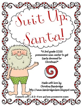 Suit Up, Santa- Possessive Nouns CCSS Aligned 3rd Grade