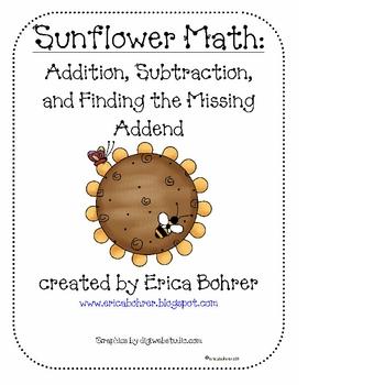 Sunflower Math: Addition, Subtraction, & Find the Missing Addend