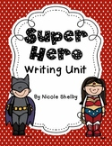 Super Hero Writing Unit