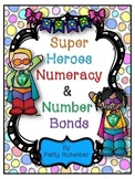 Super Heroes Numeracy and Number Bonds