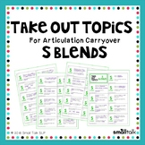 Take Out Topics for Articulation Carryover - S-Blends