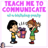 Teach Me to Communicate at a Birthday Party for beginning