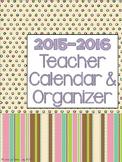 Teacher Calendar and Organizer July 2013- July 2014