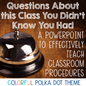 Teaching Classroom Procedures PowerPoint with Detailed Notes