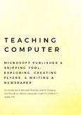 Teaching Computer Microsoft Publisher and Snipping Tool