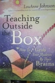 Teaching Outside the Box: How to Grab Your Students by The