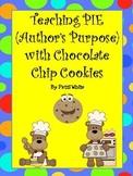 Teaching PIE (Author's Purpose) With Chocolate Chip Cookies