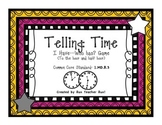 Telling Time (to the hour and half hour) I Have...Who Has? Game